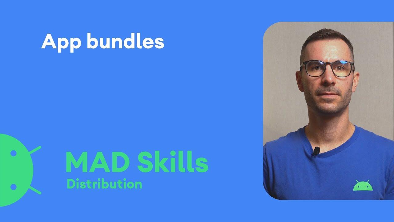 Introduction to App Bundles - MAD Skills