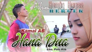 KAMAL AB - HANA DUA ( Album House Mix Bergek )