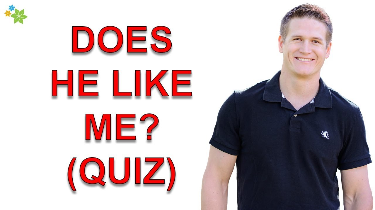 Does this man like me quiz