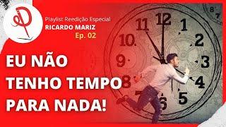 #02 - REEDIÇÃO ESPECIAL - EU NÃO TENHO TEMPO!