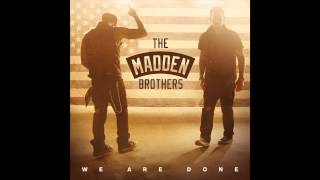 The Madden Brothers - We Are Done (Audio)
