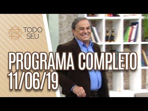 Programa Completo - Todo Seu 110619