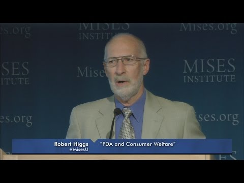 FDA and Consumer Welfare | Robert Higgs