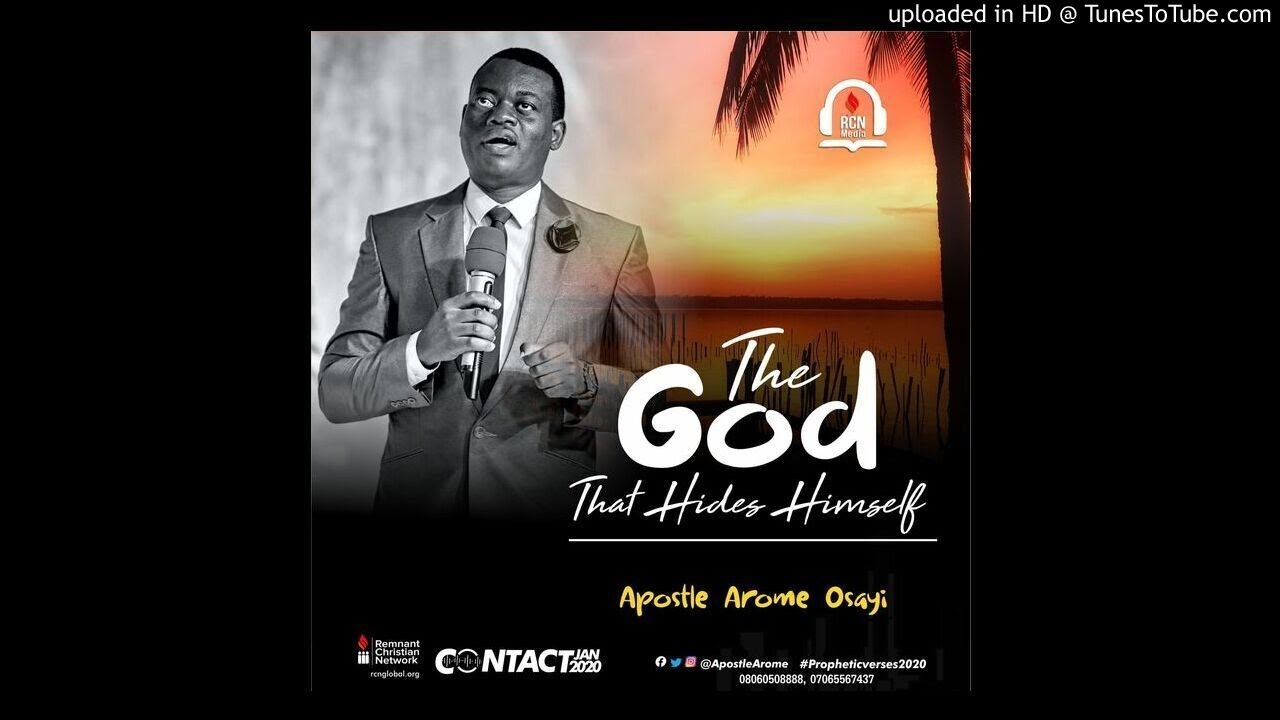THE GOD THAT HIDES HIMSELF by Apostle Arome Osayi