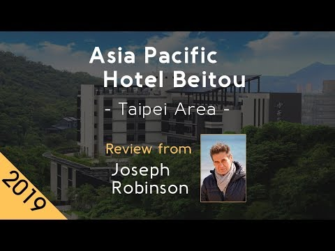 Asia Pacific Hotel Beitou 5⋆ Review 2019