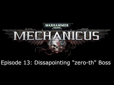 "Lets Play: Warhammer 40.000: Adeptus Mechanicus 13: Dissapointing ""zero-th"" Boss |"
