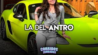 Aldo Trujillo Ft. Alex Vizcaino - La Del Antro | Corridos 2020