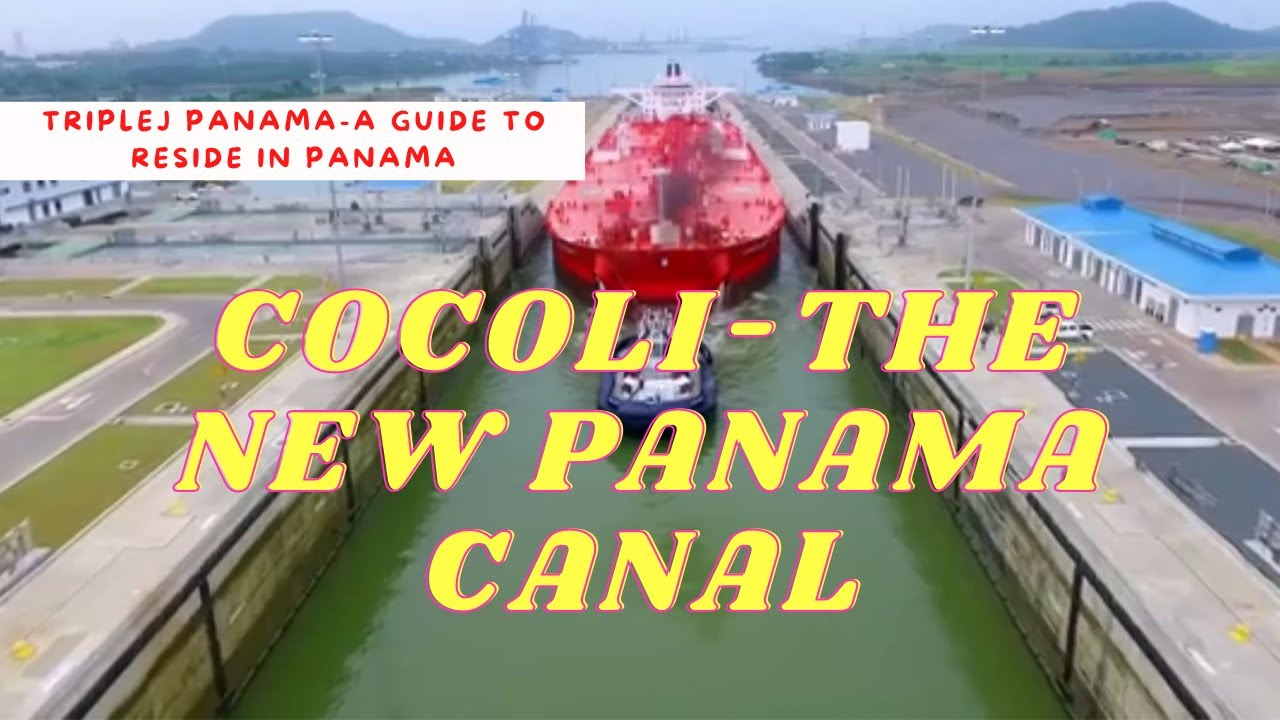 The New (Cocoli Lock) Panama Canal