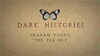 Graham Young: The Tea Boy