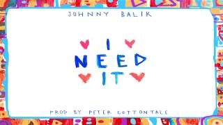 Johnny Balik - I Need It (Produced by Peter Cottontale)  (Audio)