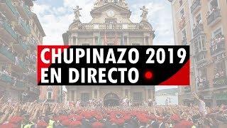 CHUPINAZO EN DIRECTO | San Fermín 2019