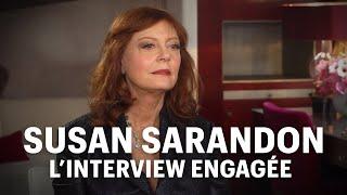 Susan Sarandon, l'interview engagée