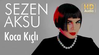 Sezen Aksu Koca Kıçlı Official Audio