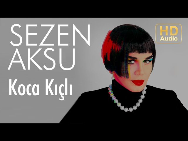 Sezen Aksu - Koca K?çl?  (Official Audio)