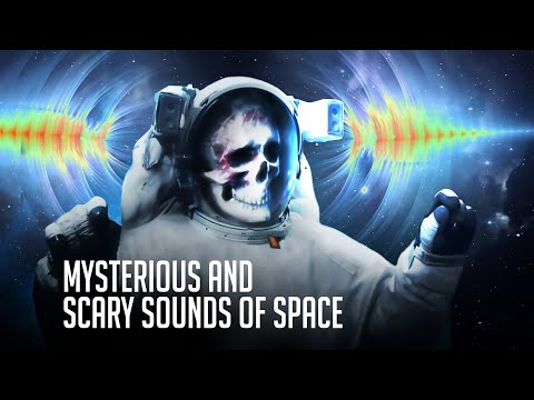 The Most Mysterious And Scary Sounds Ever Recorded In Space