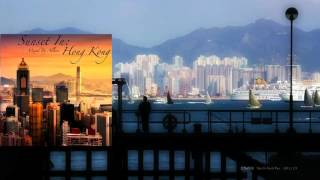 Sunset In: Hong Kong [CD1] Official Trailer