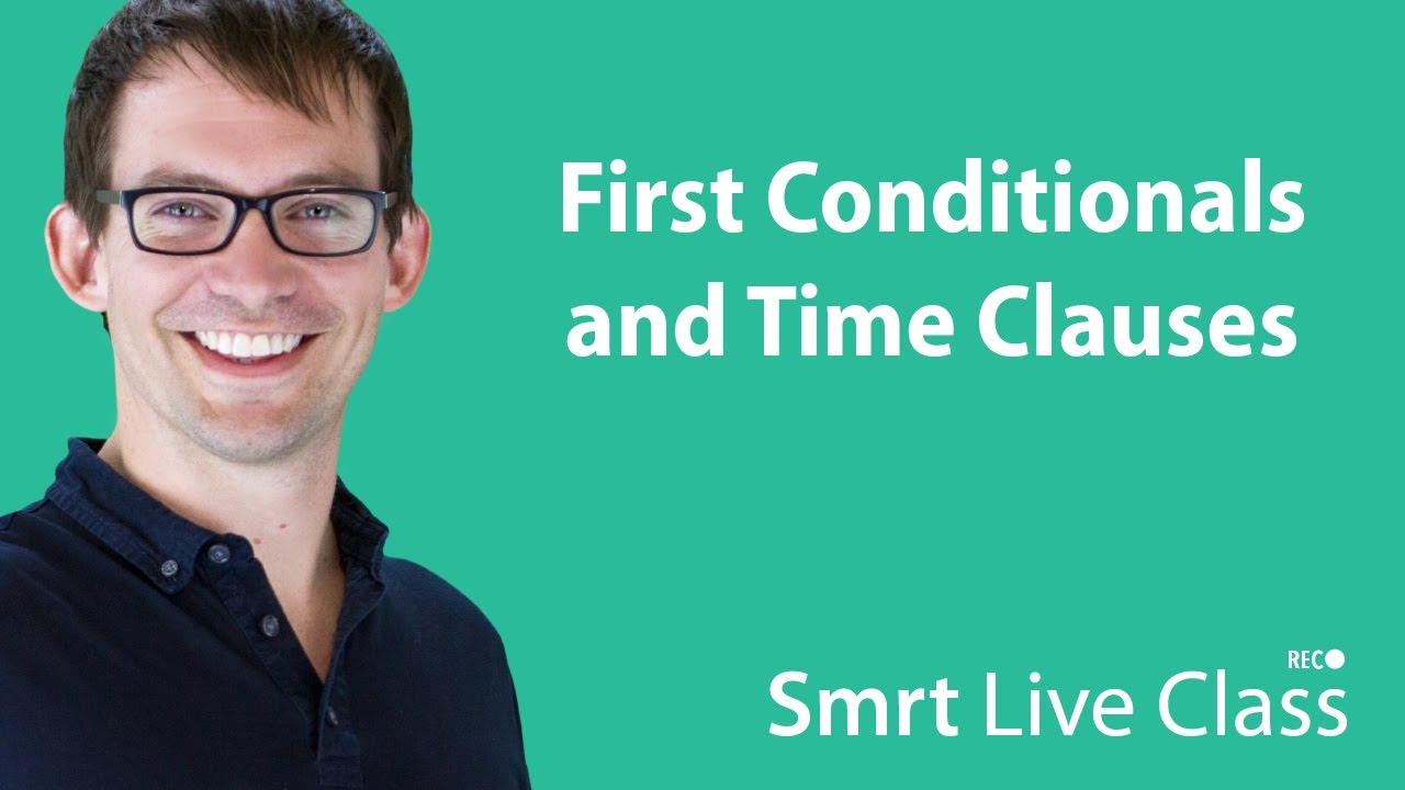 First Conditionals and Time Clauses - Intermediate English with Shaun #50
