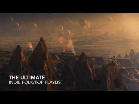 THE ULTIMATE INDIE FOLK/POP SUMMER PLAYLIST JULY 2016 (NEW ALTERNATIVE MUSIC)