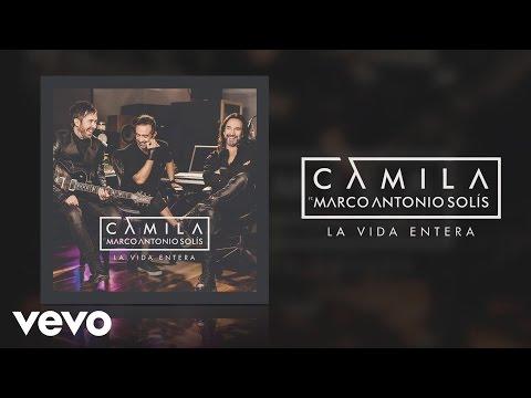 Camila - La Vida Entera ft. Marco Antonio Solís