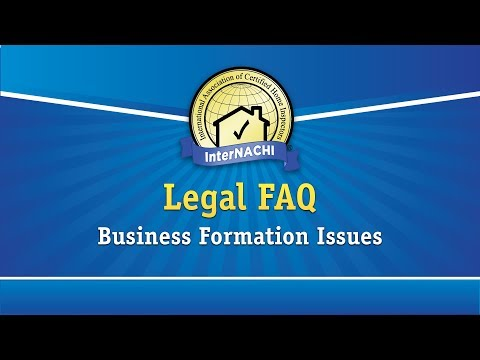 Legal FAQ: Business Formation Issues for Home Inspectors