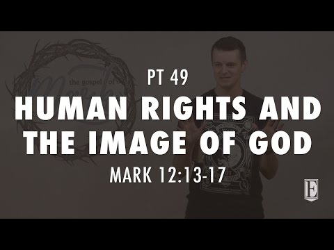 HUMAN RIGHTS AND THE IMAGE OF GOD: Mark 12:13-17