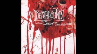 Deathbound - To Cure the Sane with Insanity MMVI (2003/2006) Full Album HQ (Deathgrind)