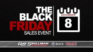 Black Friday Savings Event | Ray Skillman Buick GMC Truck