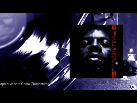 Ornette Coleman - The Shape of Jazz to Come (Remastered) (Full Album)