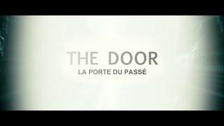 The Door : La Porte Du Passé - Bande Annonce