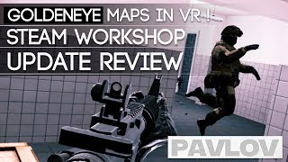GOLDENEYE MAPS IN VR - Pavlov VR Steam Workshop Update