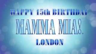 MAMMA MIA! London celebrates 15 years!
