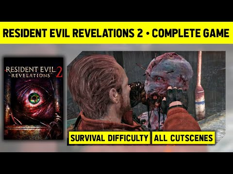 RESIDENT EVIL REVELATIONS 2 - LONGPLAY - SURVIVAL DIFFICULTY - ALL CUTSCENES - FULL GAME WALKTHROUGH