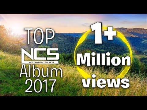 NCS: 2017 Top 20 NoCopyrightSounds OFFICIAL Album 1 hour+ | BEST OF 2017 [HD]