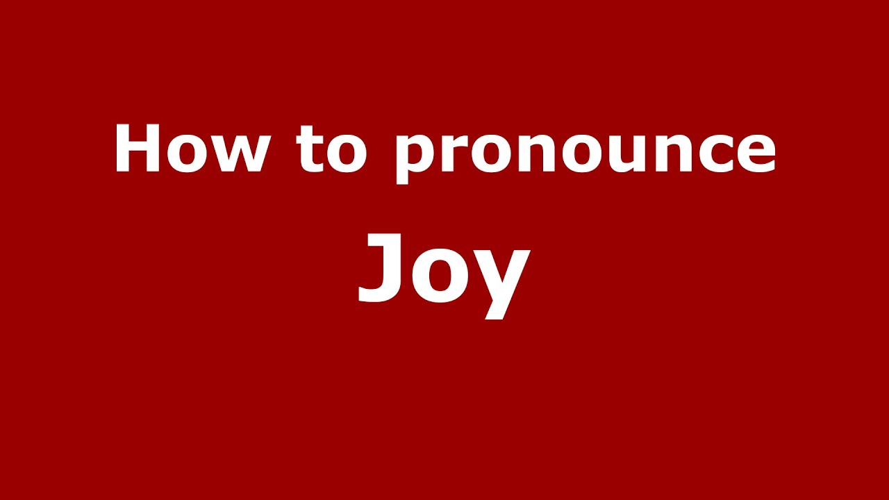 How to pronounce Joy (American English/US) - PronounceNames.com