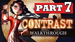 CONTRAST Gameplay Walkthrough Part 7 [HD] Lets Play Playthrough PS4 XBOX 360 PC