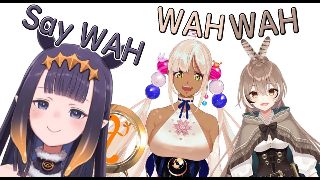 Ina : I say WAH, you say WAH, Mumei & Sana : WAH