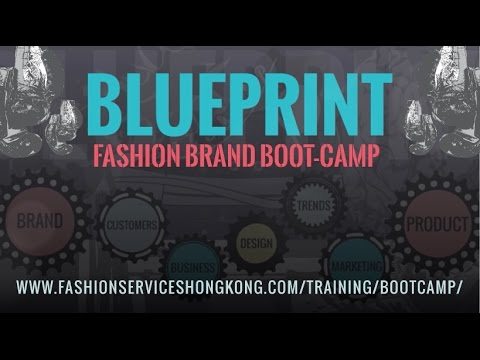 Start a fashion Business - Fashion Brand Boot Camp Blueprint