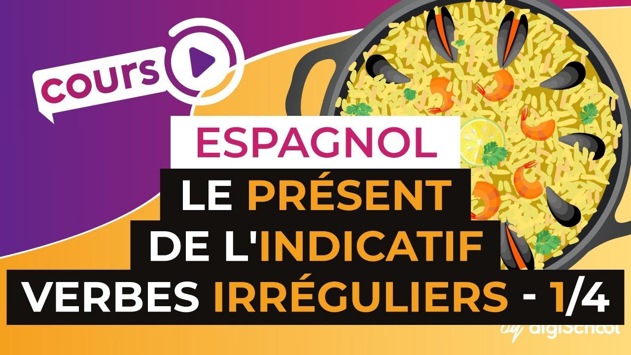 Le Present De L Indicatif Les Verbes Irreguliers 1 4 Espagnol Youtube