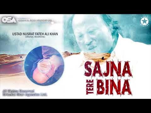 Sajna Tere Bina | Ustad Nusrat Fateh Ali Khan | Official Complete Version | OSA Worldwide
