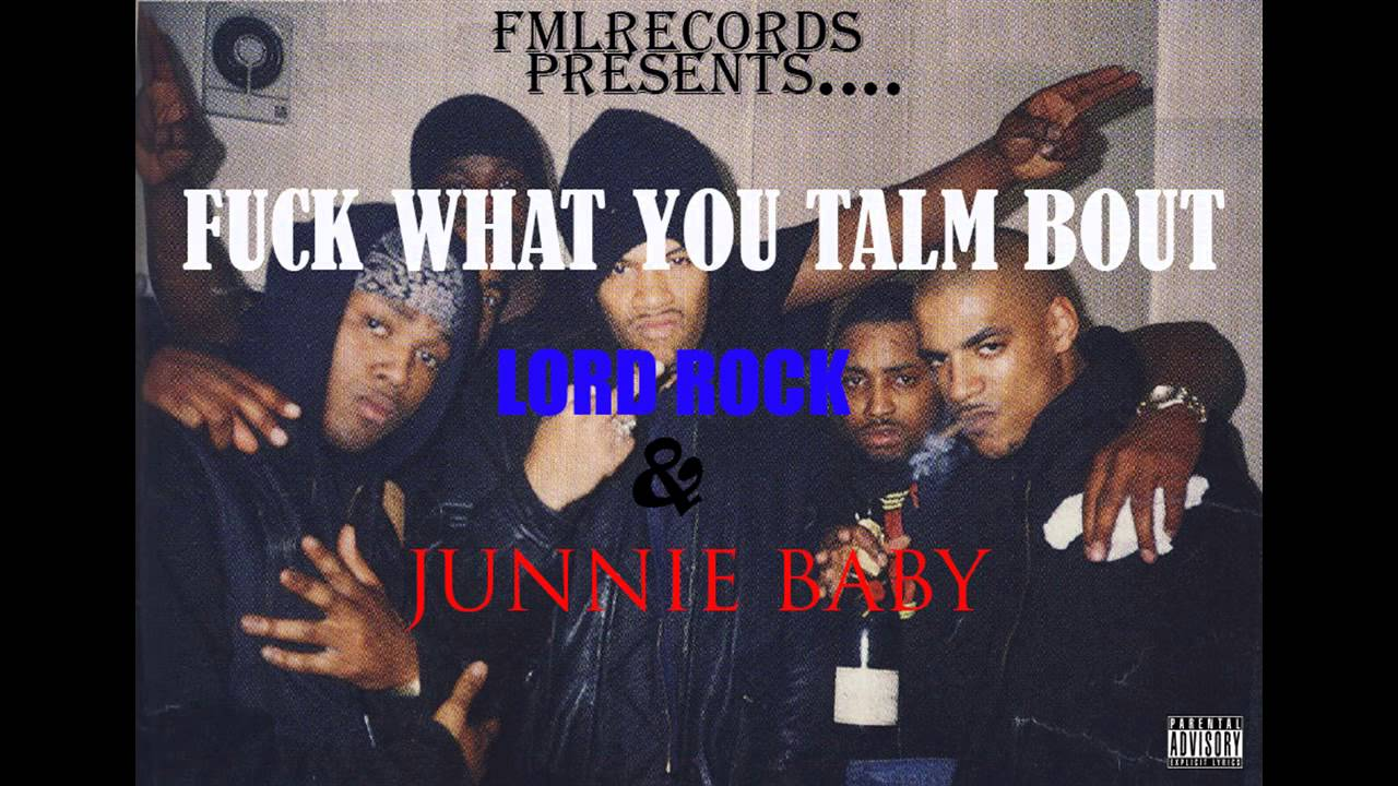 Download LORD ROCK & JUNNIE BABY FUCK WHAT YOU TALM BOUT
