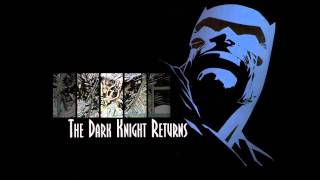 Batman:The Dark Knight Returns, Part 2 + Part 1 - Christopher Drake -Theme.Soundtrack.OST(Edited)
