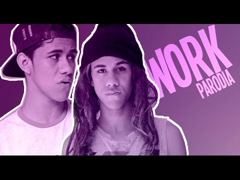 WORK - RIHANNA (PARODIA / PARODY)