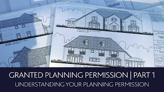 Granted Planning Permission For Self Build Course | Part 1 - Understanding Your Planning Permission