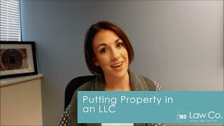 Putting Property in an LLC - All Up In Yo' Business