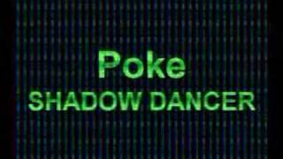 SHADOW DANCER - Poke