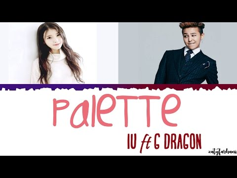IU(아이유) - Palette(팔레트) (Feat. G-DRAGON) Lyrics [Color Coded_Han_Rom_Eng]