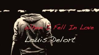 When I Fell In Love - Louis Delort