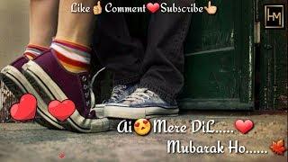 Ye Mere DiL Mubarak Ho||30 seconds status video||romantic whatsapp status for girls ||neha kakkar