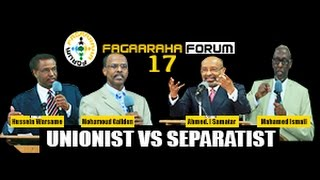 FAGAARAHA FORUM PART 17  - UNIONIST VS SEPARATIST