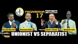 FAGAARAHA FORUM PART 17  - UNIONIST VS SEPARATIST